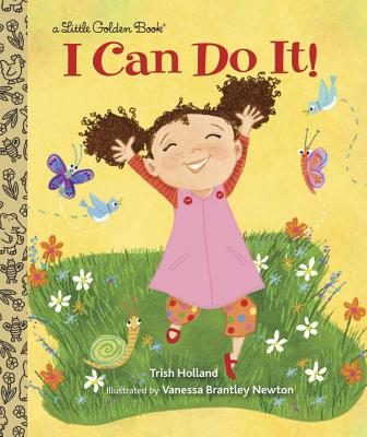 I Can Do It! By Holland, Trish/ Newton, Vanessa Brantley (ILT)