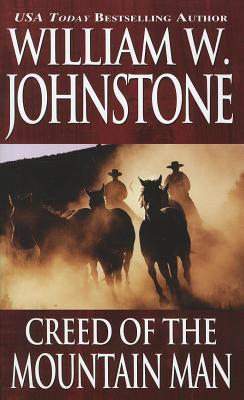 Creed of the Mountain Man By Johnstone, William W.